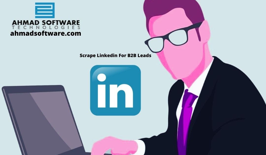 How Can I Scrape LinkedIn For Business Leads?